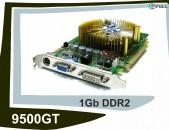 Վիդեո քարտ 9500GT 1 GB DDR2 128bit 550/667MHz Videocard