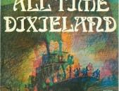 VINYL Ձայնապնակների ALL TIME DIXIELAND – Sարբեր տեսակի (plastinkaner)