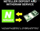 Neteller Withdraw and funding Service, կանխիկացում և լիցքավորում Ծառայություն