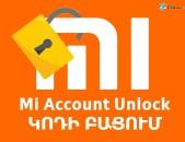 XIAOMI Mi Account / Google Account / Passcode / Ekrani կոդի բացում